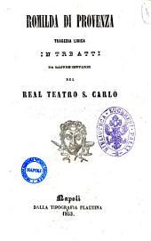 Romilda di Provenza tragedia lirica in tre atti [poesia di Gaetano Micci