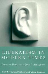 Liberalism in Modern Times: Essays in Honour of José G. Merquior