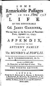 Some Remarkable Passages in the Life of the Honourable Col. James Gardiner: Who was Slain at the Battle of Preston-Pans, September 21, 1745. With an Appendix Relating to the Antient Family of the Munro's of Fowlis, Part 4