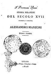 I promessi sposi storia milanese del secolo 17. scoperta e rifatta da Alessandro Manzoni: Vol. 3, Volume 3