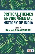 Critical Themes in Environmental History of India PDF