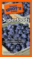 The Pocket Idiot s Guide to Superfoods PDF