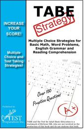 TABE Strategy: Winning Multiple Choice Strategies for the Test of Adult Basic Skills Exam
