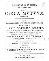 Dissertatio Ivridica Observationes Qvasdam Circa Mvtvvm Continens
