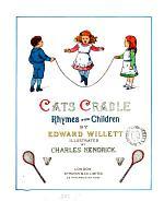 Cats cradle: rhymes for children, illustr. by C. Kendrick