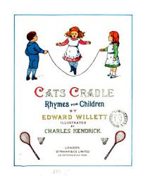 Cats Cradle Rhymes For Children Illustr By C Kendrick PDF