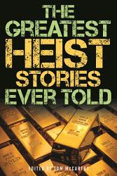 The Greatest Heist Stories Ever Told Book PDF