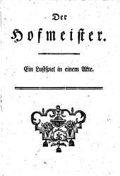 Der Hofmeister. Ein Lustspiel in einem Akt: Band 101;Band 103