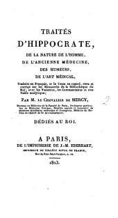 Traités d'Hippocrate: De la nature de l'homme, De l'ancienne médecine, Des humeurs, De l'art médical