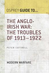 The Anglo-Irish War: The Troubles of 1913–1922