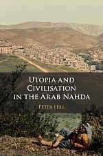 Utopia and Civilization in the Arab Nahda
