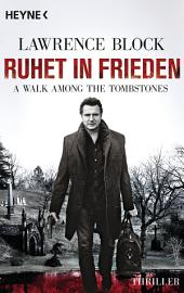 Ruhet in Frieden. A Walk Among the Tombstones: Thriller