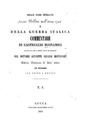 Delle cose operate presso Velletri nell'anno 1744 e della guerra italica: Commentarii di Castruccio Buonamici recati ora per la prima volta in italiano dal dottore Giuseppe Ignazio Montanari, Volume 1