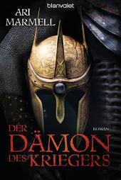 Der Dämon des Kriegers: Roman