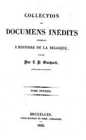 Collection de Documents inedits concernant l'histoire de la Belgique: Volume1