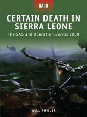 Certain Death in Sierra Leone: The SAS and Operation Barras 2000