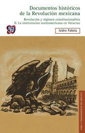 Documentos históricos de la Revolución mexicana: Revolución y régimen constitucionalista, II: La intervención norteamericana en Veracruz