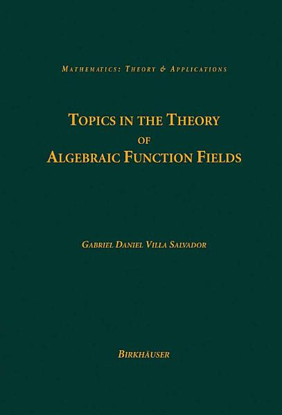Topics in the Theory of Algebraic Function Fields PDF