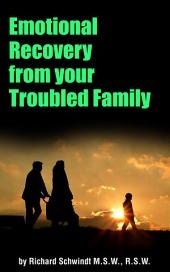 Emotional Recovery from Your Troubled Family