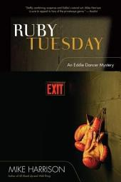 Ruby Tuesday: An Eddie Dancer Mystery