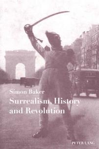Surrealism  History and Revolution PDF
