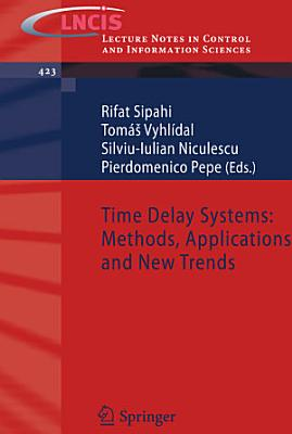 Time Delay Systems  Methods  Applications and New Trends PDF