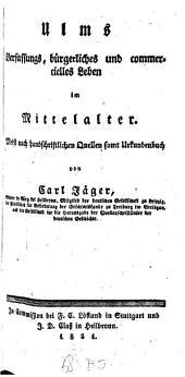 Ulms Verfassungs-, bürgerliches und commercielles Leben im Mittelalter