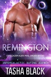 Remington: Stargazer Alien Mail Order Brides #5 (Intergalactic Dating Agency)