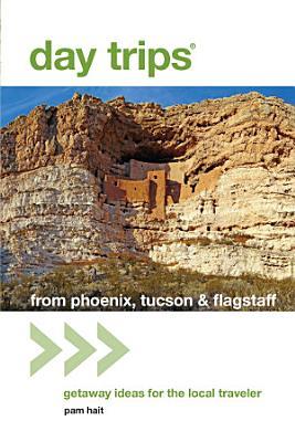 Day Trips   from Phoenix  Tucson   Flagstaff PDF