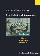 Geselligkeit und Demokratie: Vereine und zivile Gesellschaft im transnationalen Vergleich, 1750-1914