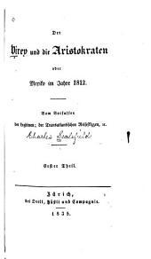 Der Virey und die Aristokraten, oder Mexiko im Jahre 1812: Vom Verfasser des Legitimen; der Transatlantischen Reiseskizzen, &c. ...