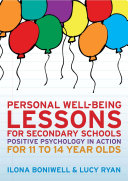 EBOOK: Personal Well-Being Lessons for Secondary Schools: Positive psychology in action for 11 to 14 year olds