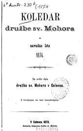 Koledar Mohorjeve Družbe v Celovcu za navadno leto ...: 1874 (1873)