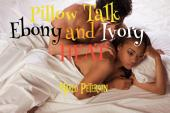 Pillow Talk: Ebony and Ivory Heat (Interracial Erotic Romance)