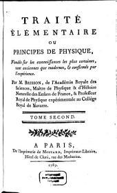 Traité Élémentaire Ou Principes De Physique: Fondés sur les connoissances les plus certaines, tant anciennes que modernes, & confirmés par l'expérience, Volume2