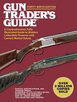 Gun Trader s Guide  Thirty Ninth Edition PDF