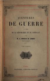 Aventures de guerre: au temps de la République et du consulat, Volume1