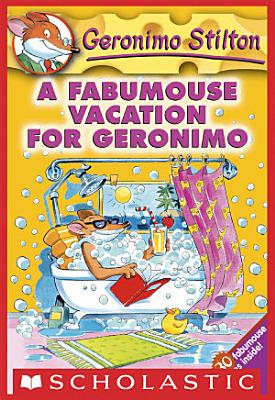 Geronimo Stilton  9  A Fabumouse Vacation for Geronimo PDF