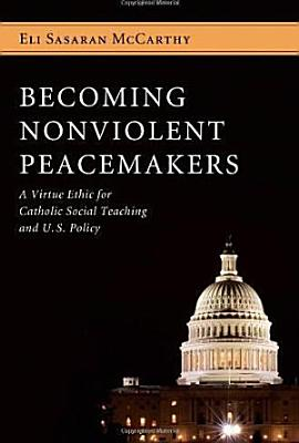 Becoming Nonviolent Peacemakers PDF