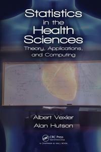 Statistics in the Health Sciences