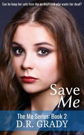 Save Me: The Me Series - Book 2