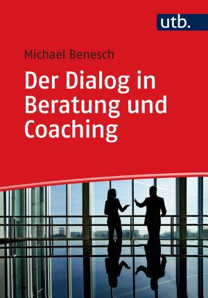 Der Dialog in Beratung und Coaching PDF