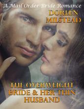 The Overweight Bride & Her Thin Husband: A Mail Order Bride Romance