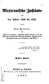 Mexicanische Zustände aus den Jahren 1830 bis 1832: Band 1