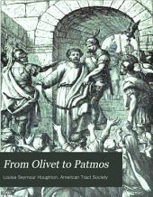 From Olivet to Patmos: The First Christian Century in Picture and Story