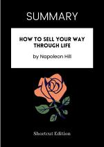 SUMMARY - How To Sell Your Way Through Life By Napoleon Hill