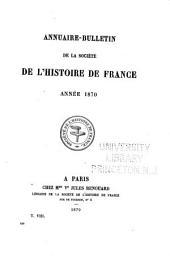 Annuaire-bulletin de la Société de l'histoire de France: Volumes8à9;Volume156