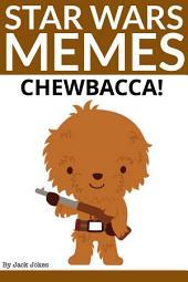 Star Wars Memes Chewbacca
