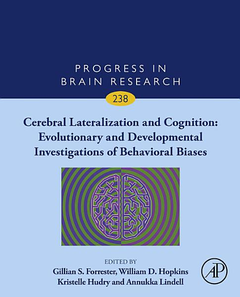 Cerebral Lateralization and Cognition  Evolutionary and Developmental Investigations of Behavioral Biases