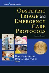 Obstetric Triage and Emergency Care Protocols, Second Edition: Edition 2